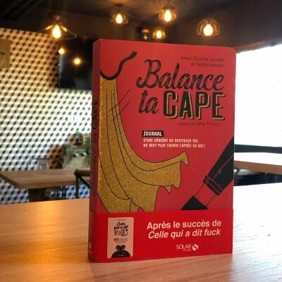 Episode #68 -  Mon coup de coeur pour Balance ta cape ! cover