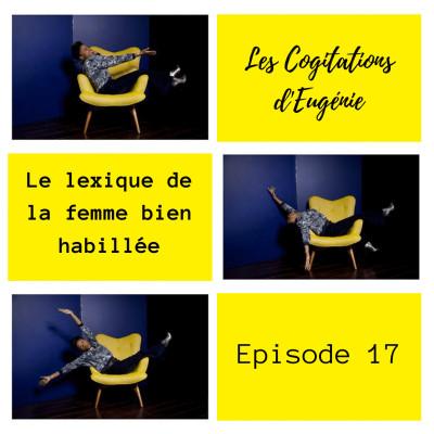 """Le lexique de la femme """"bien habillée"""". Ep.17 cover"""