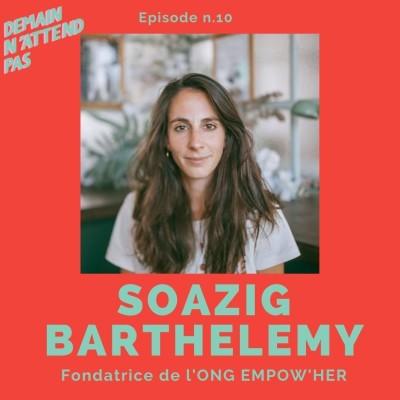 10 - Soazig Barthélémy, fondatrice de l'ONG Empow'her, les femmes n'ont pas le pouvoir -elles sont pouvoir ! cover