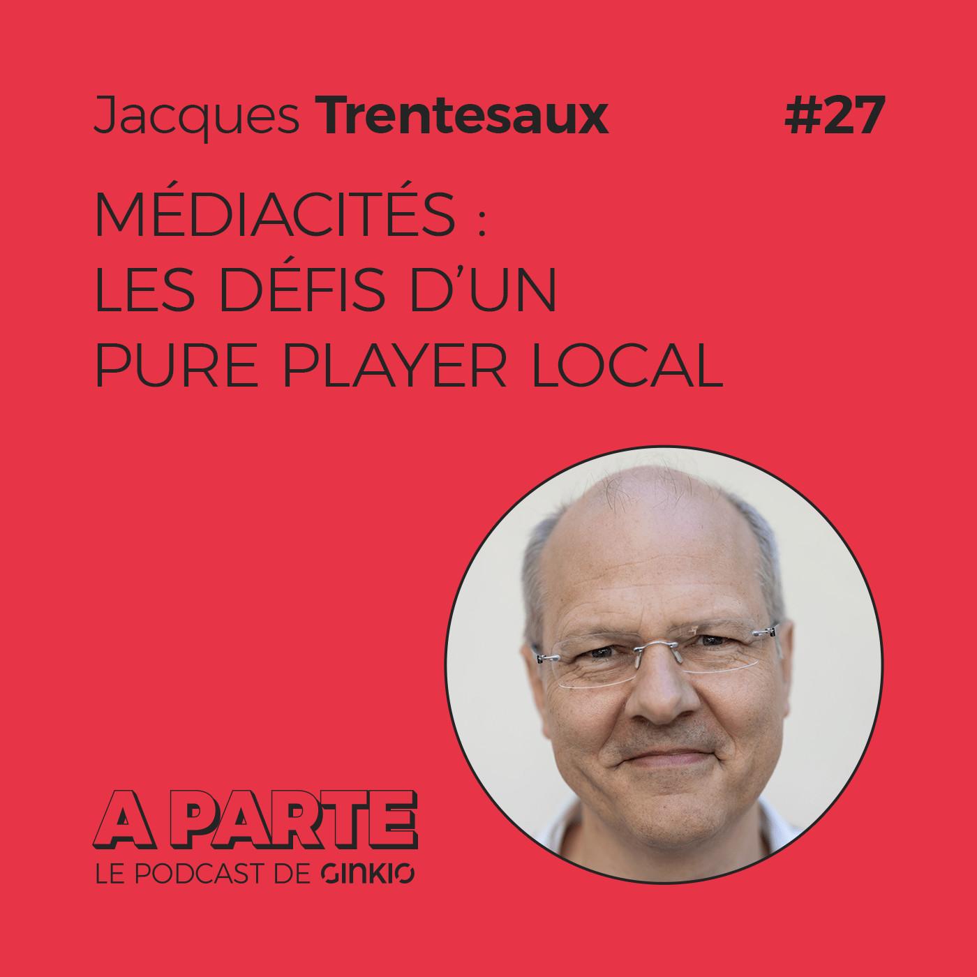Médiacités : les défis d'un pure player local, avec Jacques Trentesaux