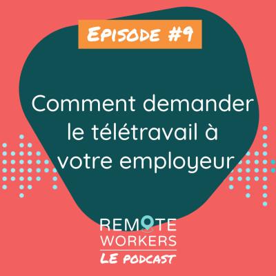 Episode 9 : comment demander le télétravail à votre employeur cover
