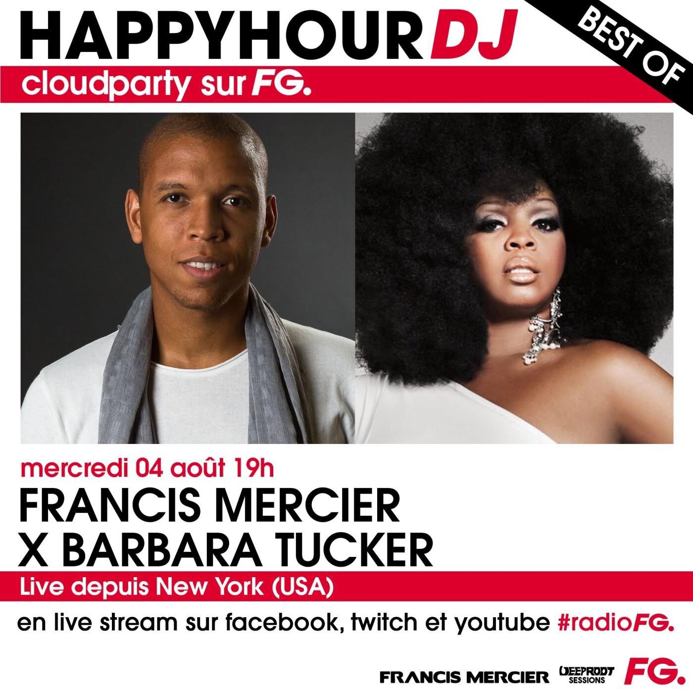 HAPPY HOUR DJ BEST OF : FRANCIS MERCIER X BARBARA TUCKER