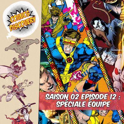 image ComicsDiscovery S02E12 : Les équipes de super héros