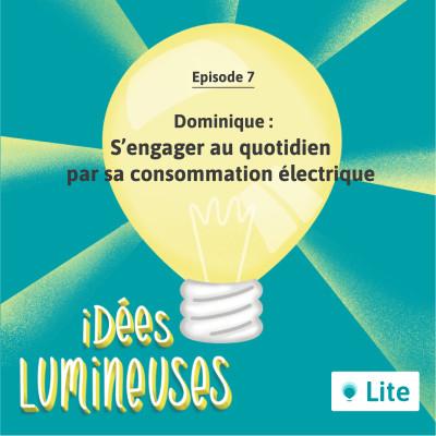 Ep. 07 - S'engager au quotidien par sa consommation électrique avec Dominique cover