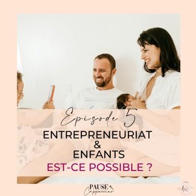 #5 - Entrepreneuriat et enfants, est-ce possible de réussir ? cover