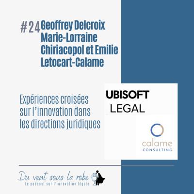 Expériences croisées sur l'innovation dans les directions juridiques – Geoffrey Delcroix, Marie-Lorraine Chiriacopol, Emilie Letocart-Calame cover