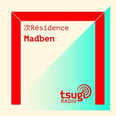 [DJ SET] Madben (Mai 2021) cover