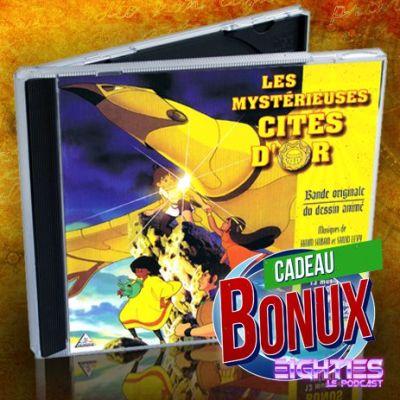 image Eighties Le Podcast, Cadeau Bonux -29- L'OST des Mystérieuses cités d'or