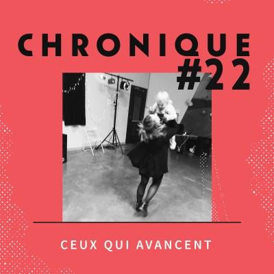 Chronique 22 - Ceux qui avancent cover