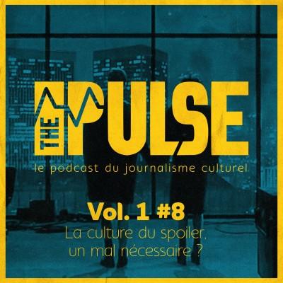 The Pulse Vol. 1 #8 - la culture du spoiler, un mal nécessaire ? avec Océane cover