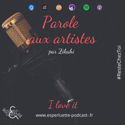 image I love it - Zikahi - Parole aux artistes #ResteChezToi