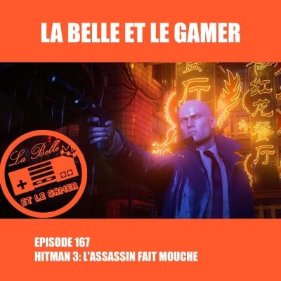 Episode 167: Hitman 3: L'Assassin fait mouche cover