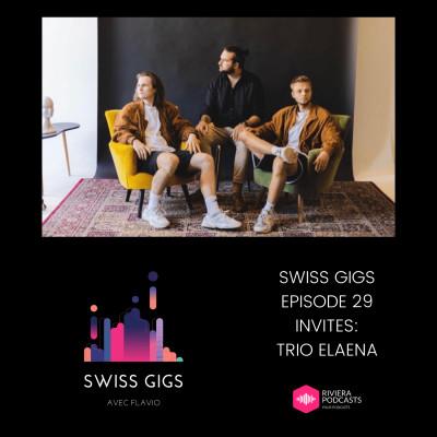 SWISS GIGS AVEC FLAVIO - EPISODE 29 - INVITES : TRIO ELAENA cover