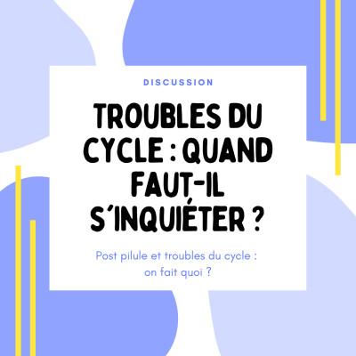 Troubles du cycle : Quand faut-il s'inquiéter ? cover