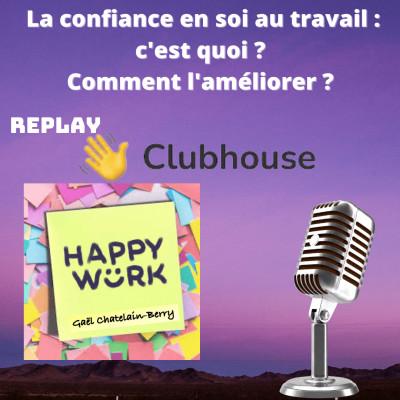 #306 : La confiance en soi au travail : c'est quoi ? Comment l'améliorer ? Replay débat Clubhouse cover