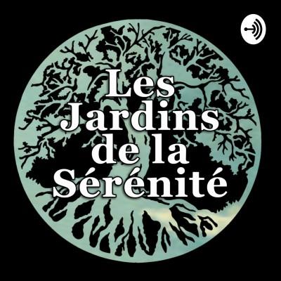 EPISODE 0 - Les jardins de la Sérénité le podcast - Présentation cover