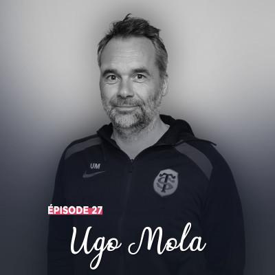 #27 - Ugo Mola, entre passion et transmission - Le présent pleinement cover