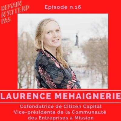 16- Laurence Mehaignerie, cofondatrice de Citizen Capital et pionnière de l'impact investing cover