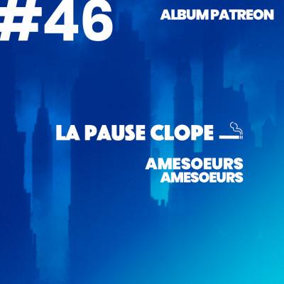 #LPC46 - Amesoeurs - Amesoeurs cover