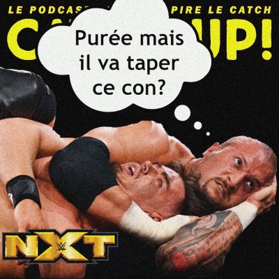 Catch'Up! WWE NXT du 11/05/21 : Karrion l'invincible ! cover