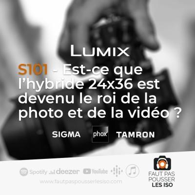 S101 - Est-ce-que l'hybride 24x36 mm est devenu le nouveau roi de la photo et de la video ? cover