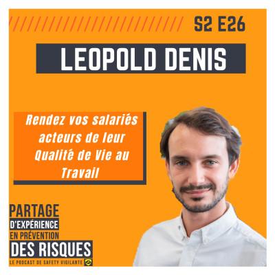S2E26 - Léopold DENIS - Rendez vos salariés acteurs de leur Qualité de Vie au Travail cover