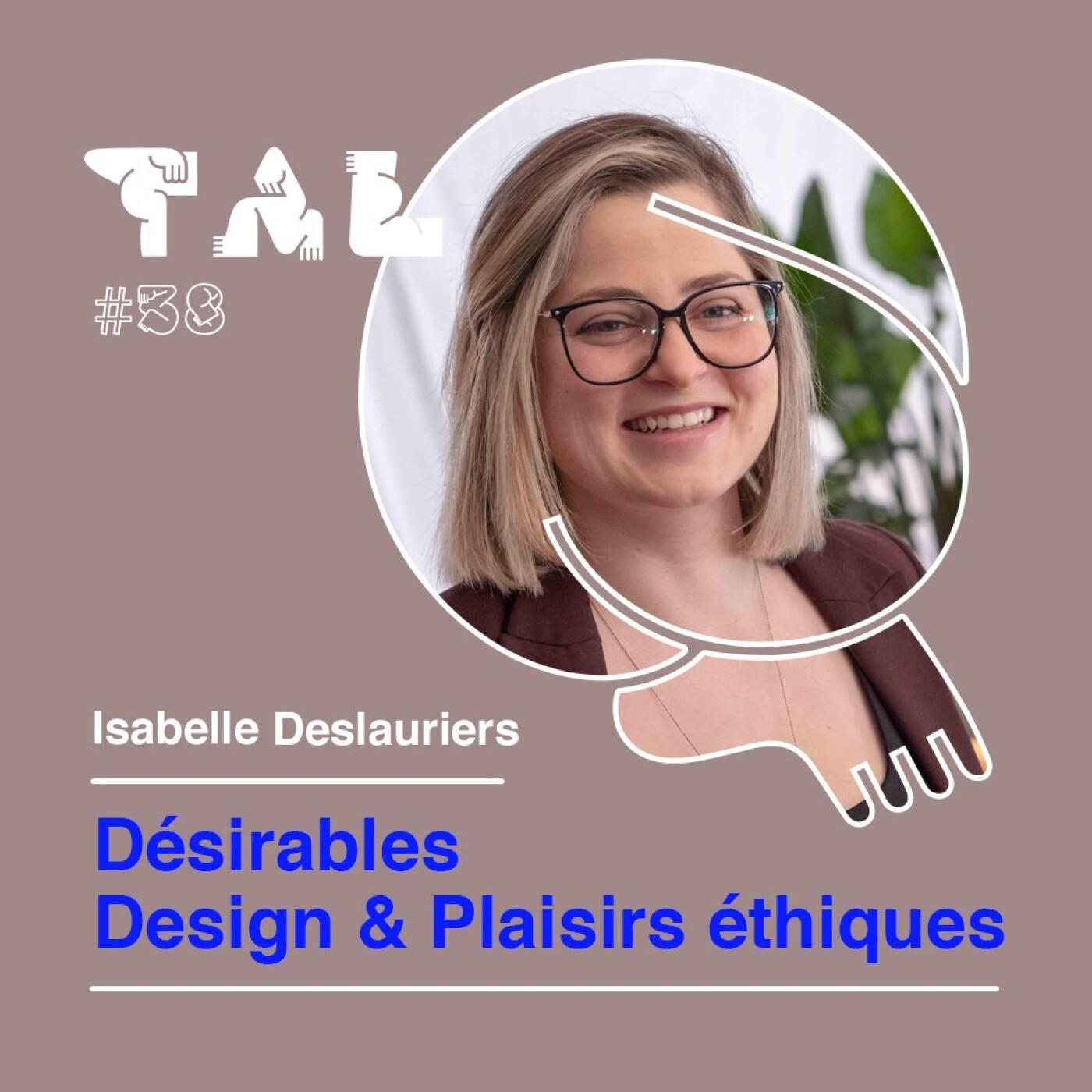 #38 - Isabelle Deslauriers - Désirables, Design & Plaisirs éthiques en porcelaine