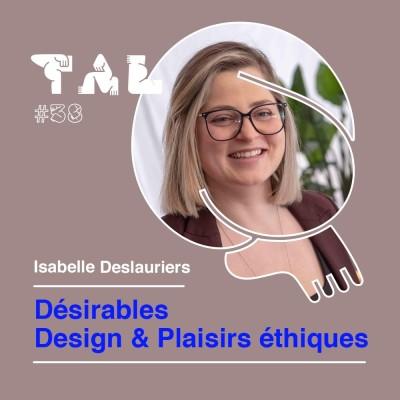 #38 - Isabelle Deslauriers - Désirables, Design & Plaisirs éthiques en porcelaine cover