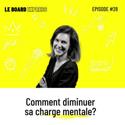 🏋️♀️ Comment diminuer sa charge mentale? I Le Board Express #28 cover