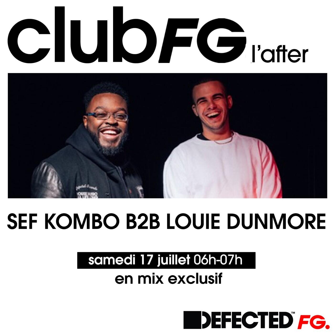 CLUB FG : SEF KOMBO B2B LOUIE DUNMORE
