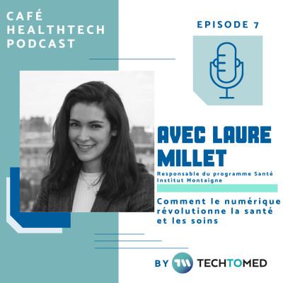 Episode 7 - Laure Millet, le déploiement de la e-santé en France, les leviers pour l'avenir et le rôle des acteurs privés cover