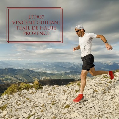 LTP#37 VINCENT GUILIANI - TRAIL DE HAUTE PROVENCE cover