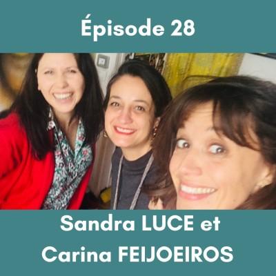 (28) CHANGER de VIE - avec Carina Feijoeiro et Sandra Luce (partie 1) cover