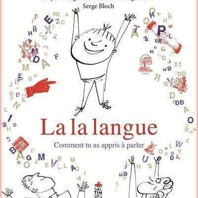 """image 31 juillet  :""""La la langue. Comment tu as appris à parler"""" - rediff"""