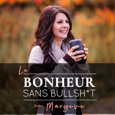 001 | Bienvenue sur le podcast du Bonheur sans Bullshit! cover