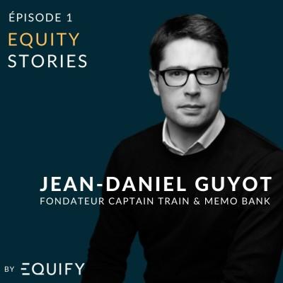 Equity Stories avec Jean-Daniel Guyot de CaptainTrain et Memo Bank cover
