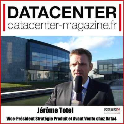 "Jérôme Totel, VP de Data4 : ""Nous disposons de 15 datacenters opérationnels et 4 en construction"" cover"