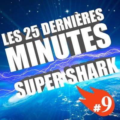 #009 - Spéciale - Les 25 dernières minutes : SUPER SHARK cover