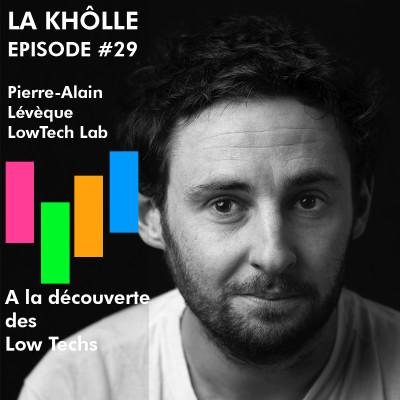 #29 A la découverte des Low Techs - Pierre-Alain Lévêque - Low Tech Lab cover