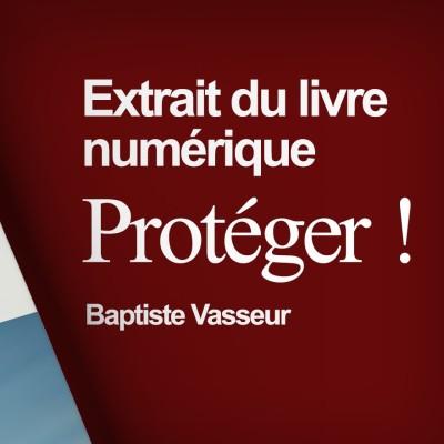 Extrait du livre numérique PROTÉGER ! cover