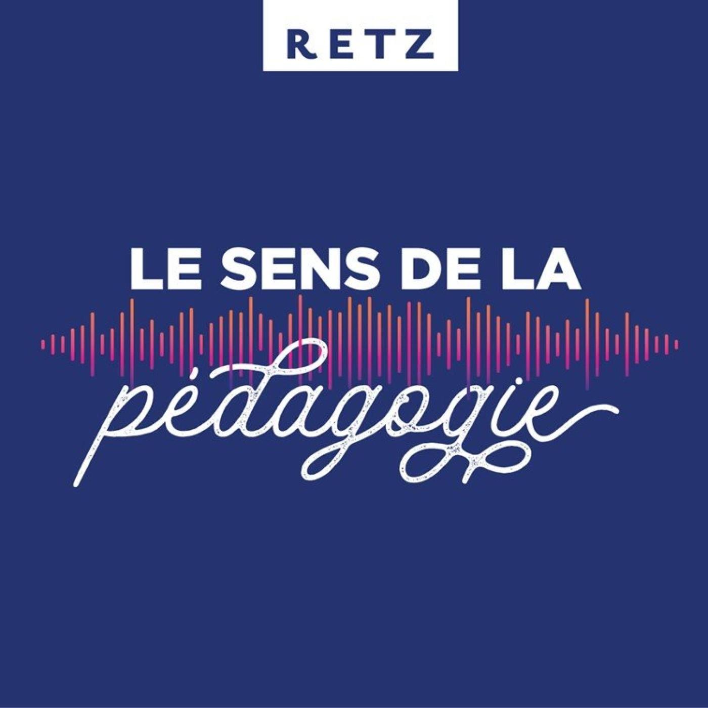 Retz - Le sens de la pédagogie