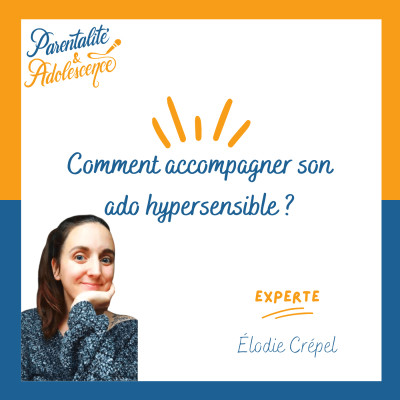 53. Comment accompagner son ado hypersensible ? cover