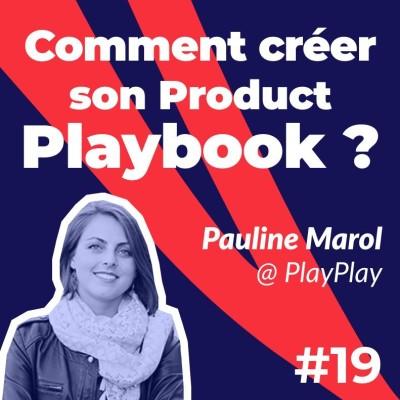 #19 - Comment créer son Product Playbook ? Dans les coulisses du Playbook de PlayPlay 📕- Pauline Marol cover