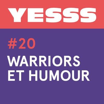image YESSS #20 - Warriors et humour