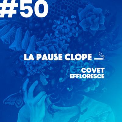 #LPC50 - Effloresce - Covet cover