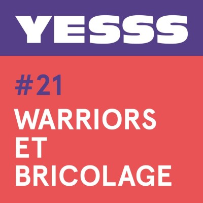 YESSS #21 - Warriors et bricolage cover