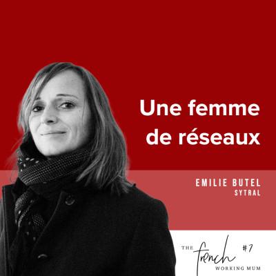 #7 - Emilie BUTEL  - Une femme de réseaux cover