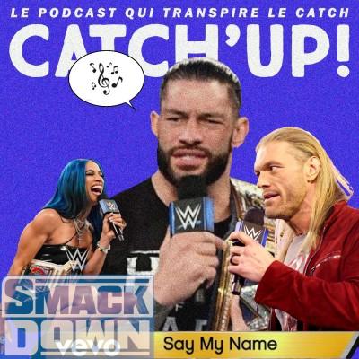 Catch'up! WWE Smackdown du 05 février 2021 — Dis mon nom cover