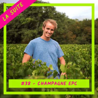#39 - Champagne EPC, la suite : Quand le champagne rencontre le monde des startups tech cover