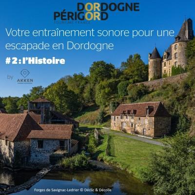 Votre entrainement sonore pour une escapade en Dordogne - # 2 : l'Histoire cover